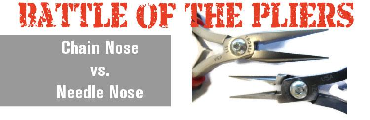Chain Nose Pliers vs  Needle Nose Pliers